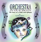 Orchestra in Our Brain: The Story of a Child with Epilepsy