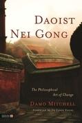 Daoist Nei Gong: The Philosophical Art of Change