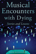 Musical Encounters with Dying: Stories and Lessons