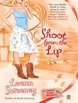 Shoot From the Lip: A Yellow Rose Mystery