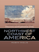 Historical Dictionary of the Discovery and Exploration of the Northwest Coast of America