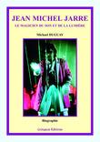 Jean Michel Jarre, le magicien du son et de la lumière (2e édition)