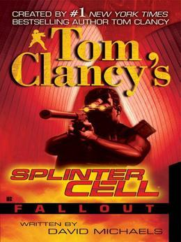 Tom Clancy's Splinter Cell: Fallout: Fallout