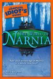 The Complete Idiot's Guide to the World of Narnia