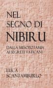 Nel segno di Nibiru. Dalla Mesopotamia ai segreti vaticani.