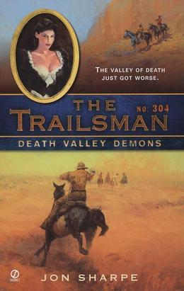 The Trailsman #304: Death Valley Demons