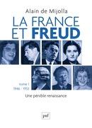 La France et Freud T.1 1946-1953