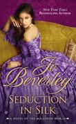 Seduction In Silk: A Novel of the Malloren World