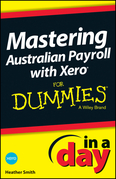 Mastering Australian Payroll with Xero In A Day For Dummies