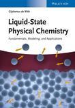 Liquid-State Physical Chemistry: Fundamentals, Modeling, and Applications