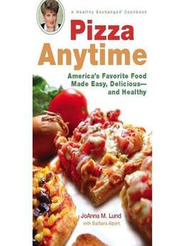 Pizza Anytime: A Healthy Exchanges Cookbook