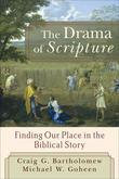 Drama of Scripture, The: Finding Our Place in the Biblical Story