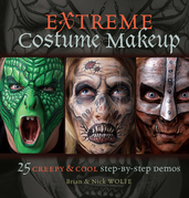 Extreme Costume Makeup: 25 Creepy & Cool Step-By-Step Demos
