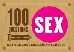 100 Questions about SEX: Get the Conversation Started!