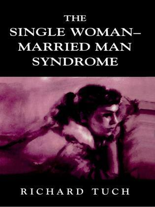 The Single Woman-Married Man Syndrome