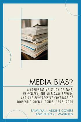 Media Bias?: A Comparative Study of Time, Newsweek, the National Review, and the Progressive, 1975-2000
