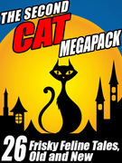The Second Cat Megapack: Frisky Feline Tales, Old and New