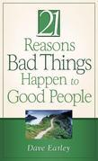 21 Reasons Bad Things Happen to Good People