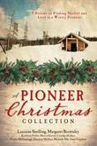 A Pioneer Christmas Collection: 9 Stories of Finding Shelter and Love in a Wintry Frontier