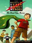 The Society of Super Secret Heroes Book 1: The Great Cape Re: The Great Cape Rescue