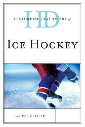 Historical Dictionary of Ice Hockey