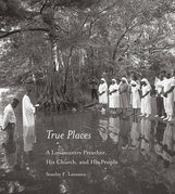 True Places: A Lowcountry Preacher, His Church, and His People