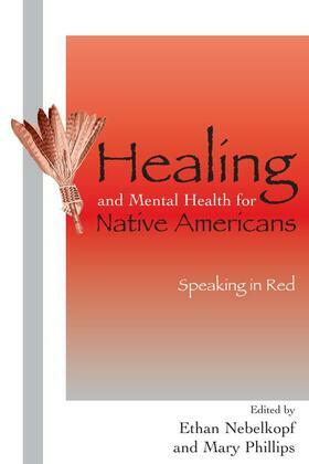 Healing and Mental Health for Native Americans: Speaking in Red