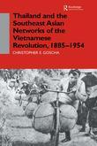 Thailand and the Southeast Asian Networks of The Vietnamese Revolution  1885-1954