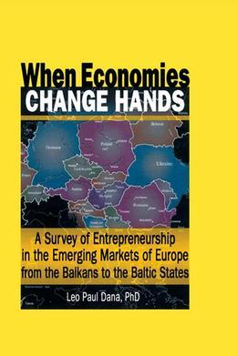 When Economies Change Hands: A Survey of Entrepreneurship in the Emerging Markets of Europe from the Balkans to the Baltic States