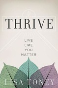 Thrive: Live Like You Matter