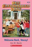 The Baby-Sitters Club #28: Welcome Back, Stacey!