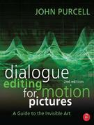 Dialogue Editing for Motion Pictures: A Guide to the Invisible Art: A Guide to the Invisible Art