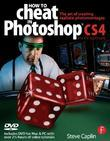 How to Cheat in Photoshop CS4: The art of creating photorealistic montages
