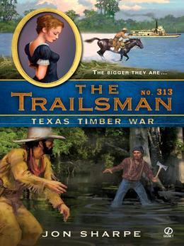 The Trailsman #313: Texas Timber War