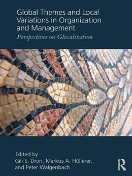 Global Themes and Local Variations in Organization and Management: Perspectives on Glocalization