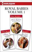 Royal Babies Volume 1 from Harlequin: His Majesty's Child\An Accidental Birthright\Majesty, Mistress...Missing Heir