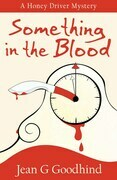 Something in the Blood: A Honey Driver Murder Mystery