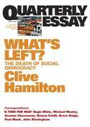Quarterly Essay 21 What's Left?: The Death of Social Democracy