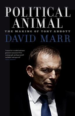 Political Animal: The Making of Tony Abbott