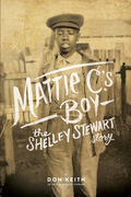 Mattie C.'s Boy: The Shelley Stewart Story