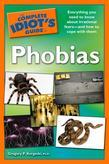 The Complete Idiot's Guide to Phobias
