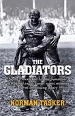 The Gladiators: Norm Provan and Arthur Summons on rugby league's most iconic moment and its continuing legacy