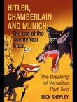 Hitler, Chamberlain and Munich: The End Of The Twenty Year Truce