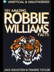101 Amazing Robbie Williams Facts