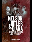 Nelson, Hitler and Diana: Studies in Trauma and Celebrity