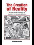 The Creation of Reality: A Constructivist Epistemology of Journalism and Journalism Education
