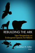 Rebuilding the Ark: New Perspectives on Endangered Species Act Reform