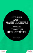 Petit guide anti-manipulateur - Partie 1 : comment les reconnaître
