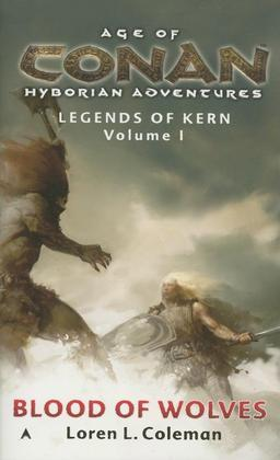Age of Conan: Blood of Wolves: Legends of Kern, Volume 1