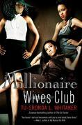 Millionaire Wives Club: A Novel
